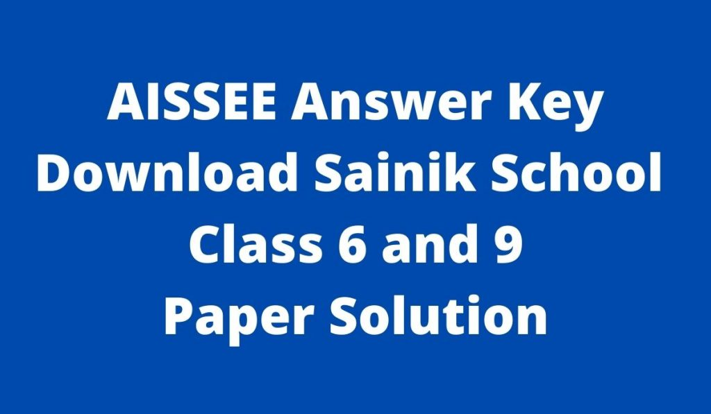 AISSEE Answer Key 2022 at aissee.nta.nic.in Download Sainik School Class 6 and 9 Paper Solution