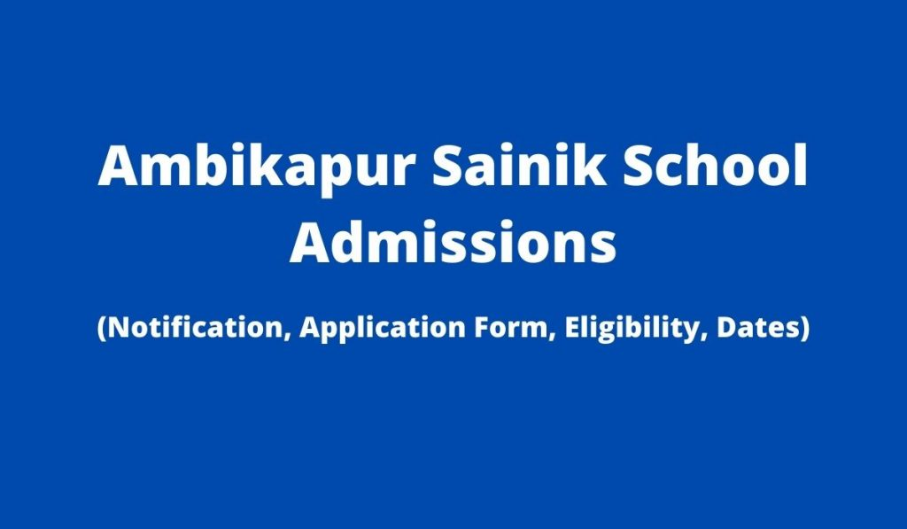 Ambikapur Sainik School Admission 2022-2023 Apply Online, Download Notification Class 6 and 9