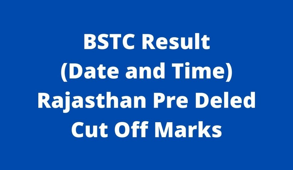 BSTC Result 2021 { Date and Time } Rajasthan www.predeled.com Cut Off Marks