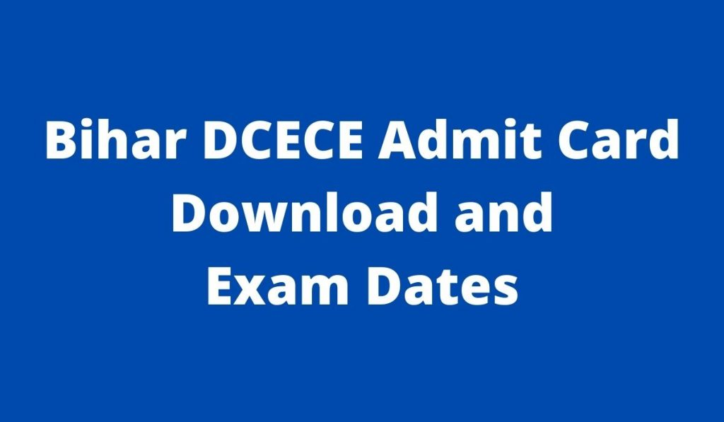 Bihar DCECE Admit Card 2021 Released at bceceboard.bihar.gov.in and Exam Date