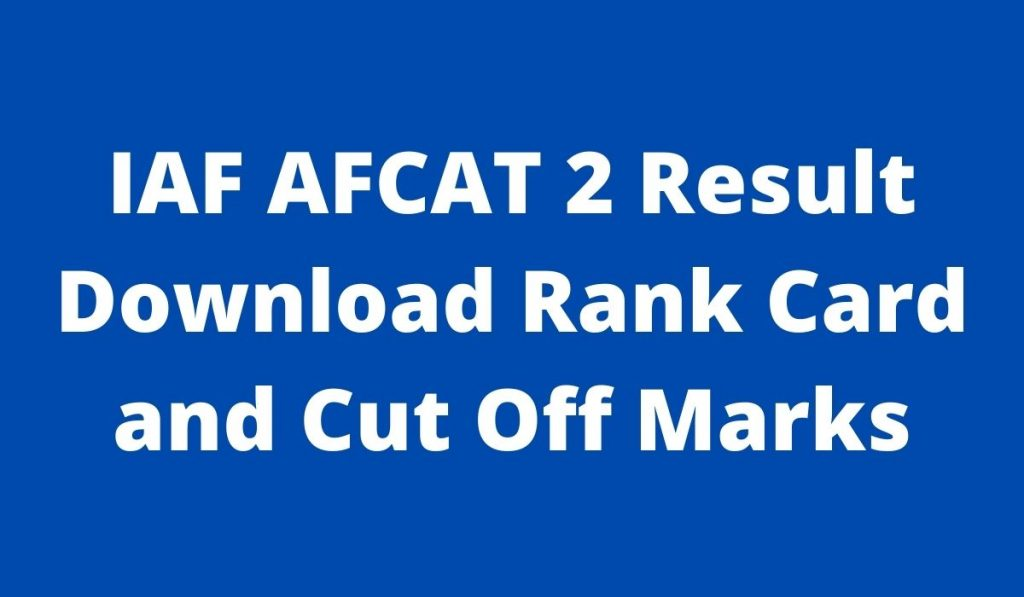 IAF AFCAT 2 Result 2021 at afcat.cdac.in Rank Card and Cut Off Marks
