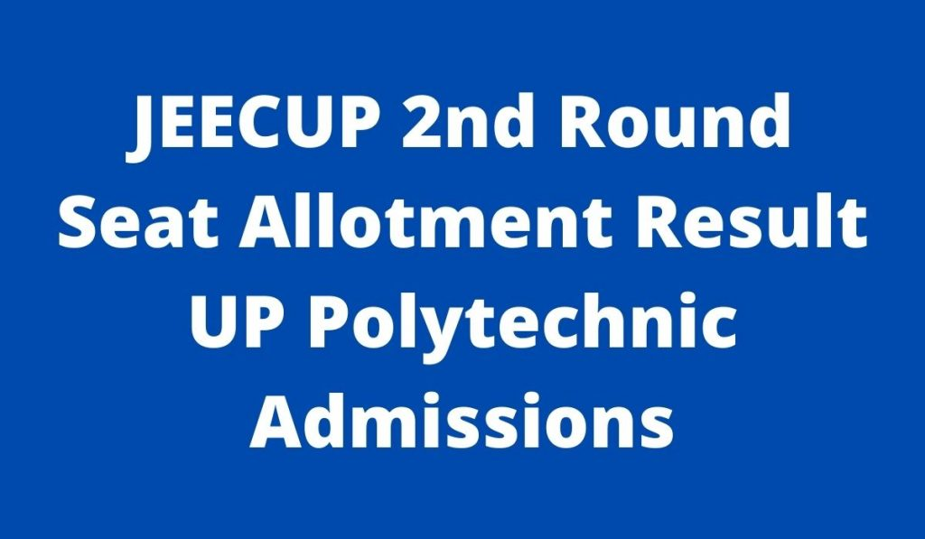 jeecup.nic.in 2nd Round Seat Allotment Results 2021 UP Polytechnic Admission List