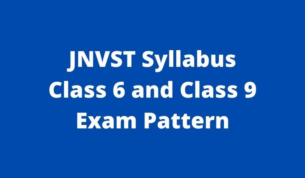 JNVST Syllabus 2022 at navodaya.gov.in, Navodaya Vidyalaya Class 6 and 9 Exam Pattern