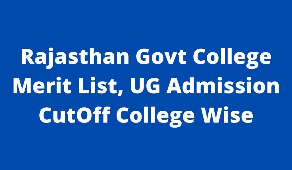 Rajasthan Govt College Merit List 2021 at dceapp.rajasthan.gov.in UG Admissions 1st Cut off College Wise