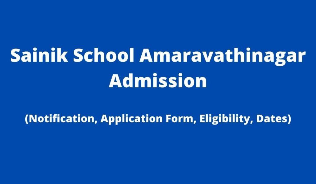 Sainik School Amaravathinagar Admission 2022-23 Apply Online at www.sainikschoolamaravathinagar.edu.in