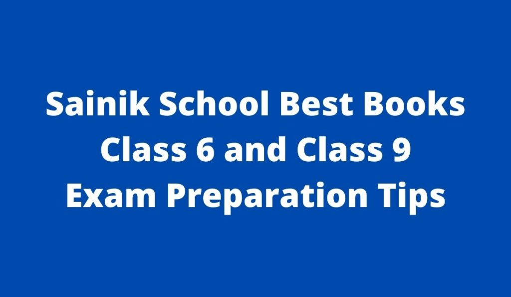 Sainik School Books 2022 (Best) Class 6 and 9, AISSEE Exam Preparation Tips