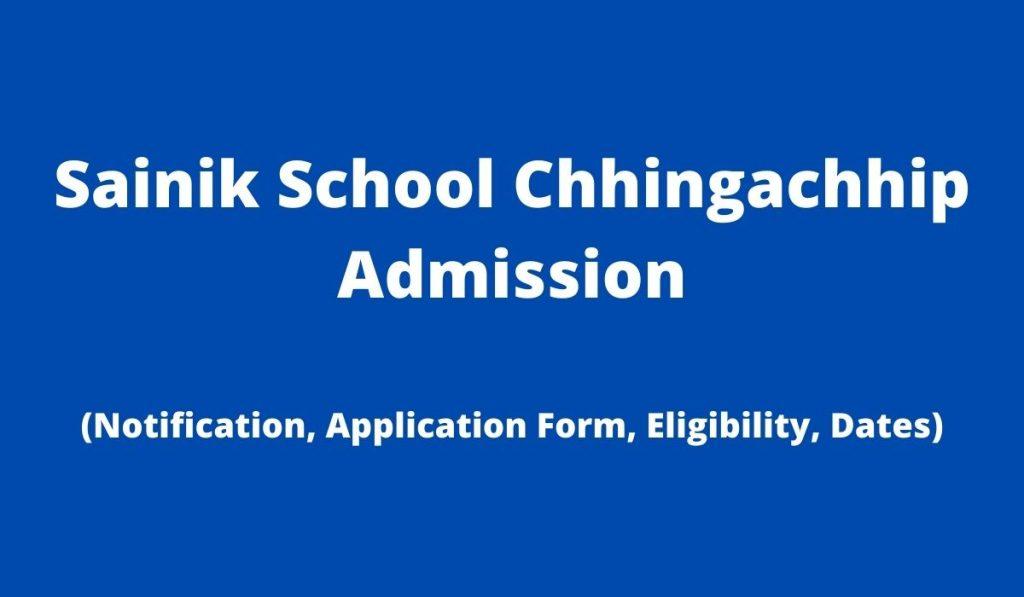 Sainik School Chhingachhip Admission 2022-23 Application Form at sschhingchhip.mizoram.gov.in