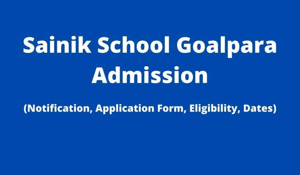 Sainik School Goalpara Admission 2022-2023 Application Form at sainikschoolgoalpara.org, Apply Online