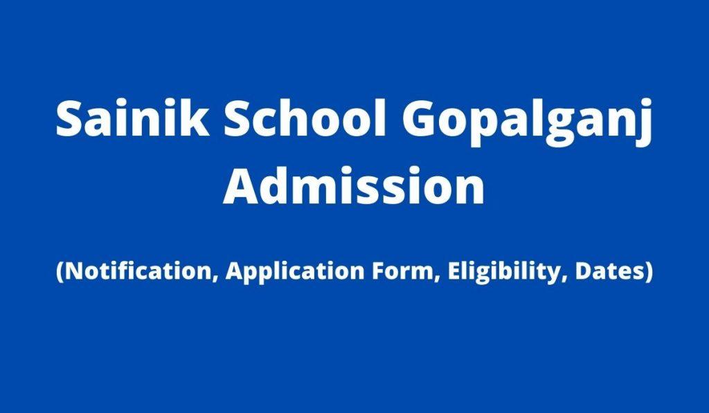 Sainik School Gopalganj Admission 2022 Application Form at www.ssgopalganj.in