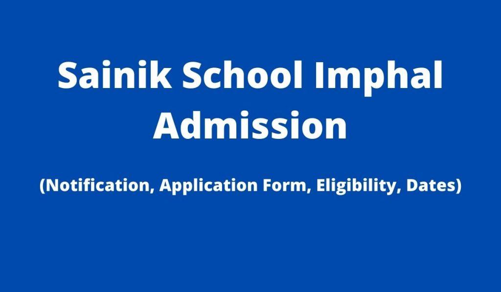 Sainik School Imphal Admission 2022-23 Application Form at ssimphal.nic.in, Apply Online