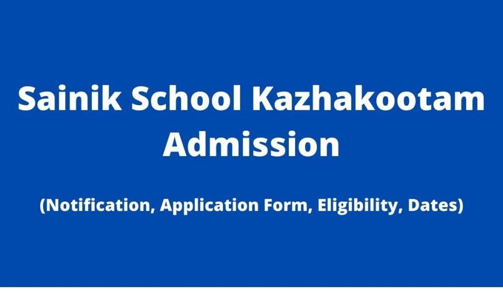 Sainik School Kazhakootam Admission 2022-23 Application Form at www.sainikschooltvm.nic.in, Apply Online