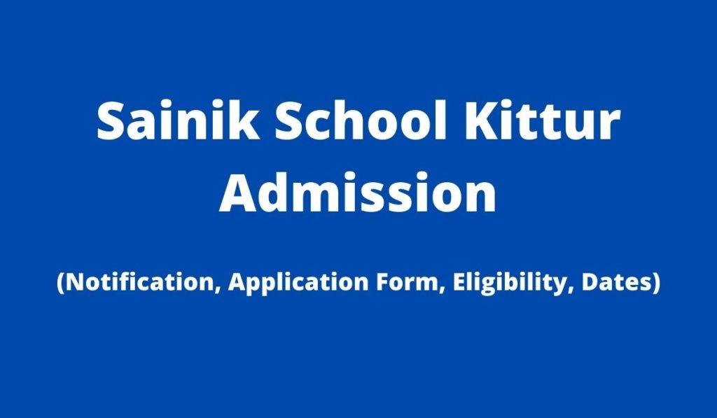 Sainik School Kittur Admission 2022-23 Application Form at www.kittursainikschool.in, Apply Online