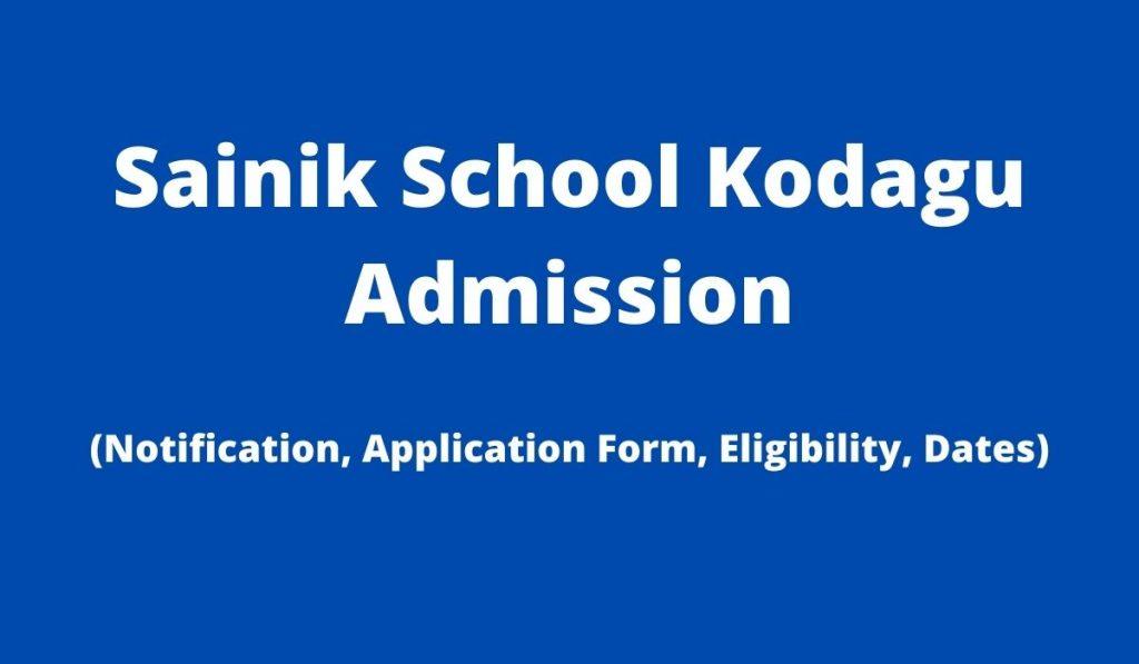 Sainik School Kodagu Admission 2022 at sainikschoolkodagu.edu.in Online Form