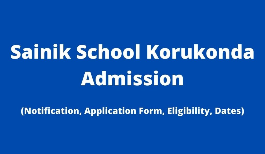Sainik School Korukonda Admission 2022-23 Application Form at www.sainikschoolkorukonda.org