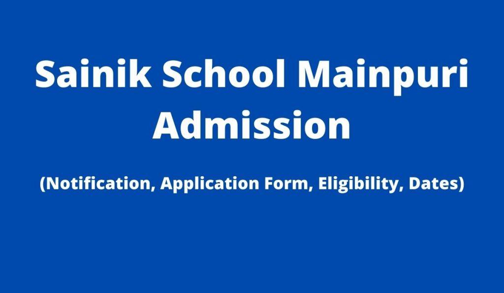 Sainik School Mainpuri Admission 2022-23 Admission Form Apply Online at www.sainikschoolmainpuri.com