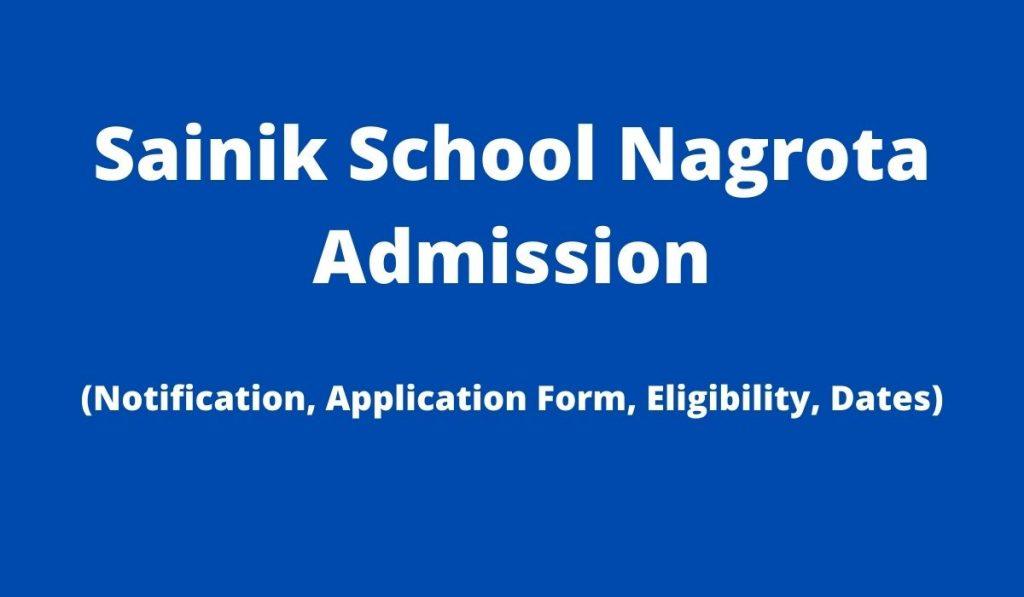 Sainik School Nagrota Admission 2022-23 at sainikschoolnagrota.com, Apply Online