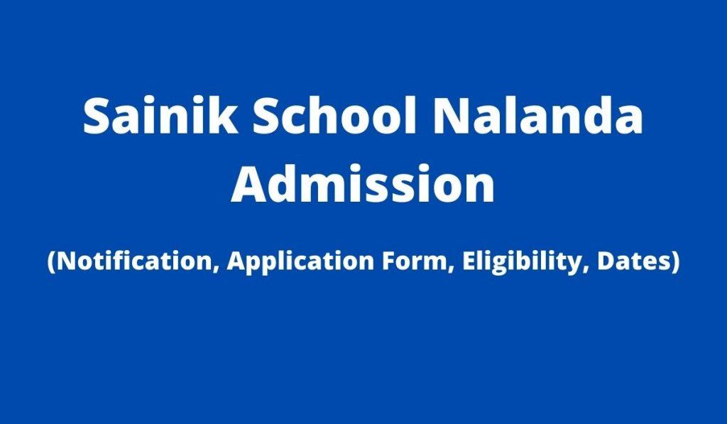 Sainik School Nalanda Admission 2022 Application Form at sainikschoolnalanda.bih.nic.in