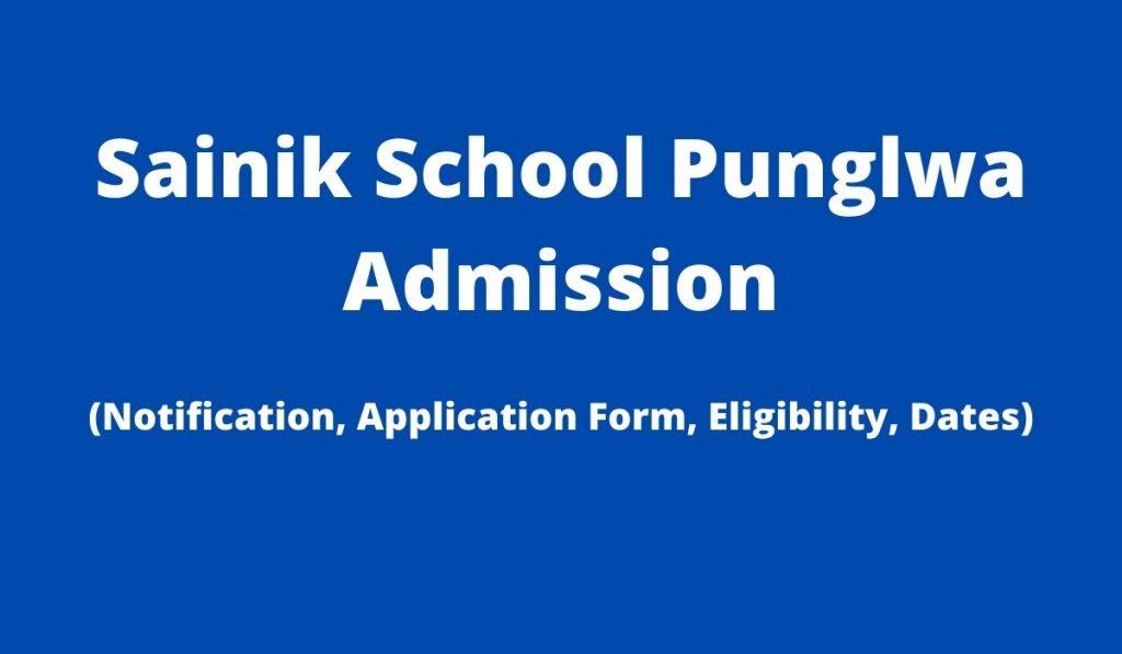 Sainik School Punglwa Admission 2022-23 Application Form at sainikschoolpunglwa.nic.in