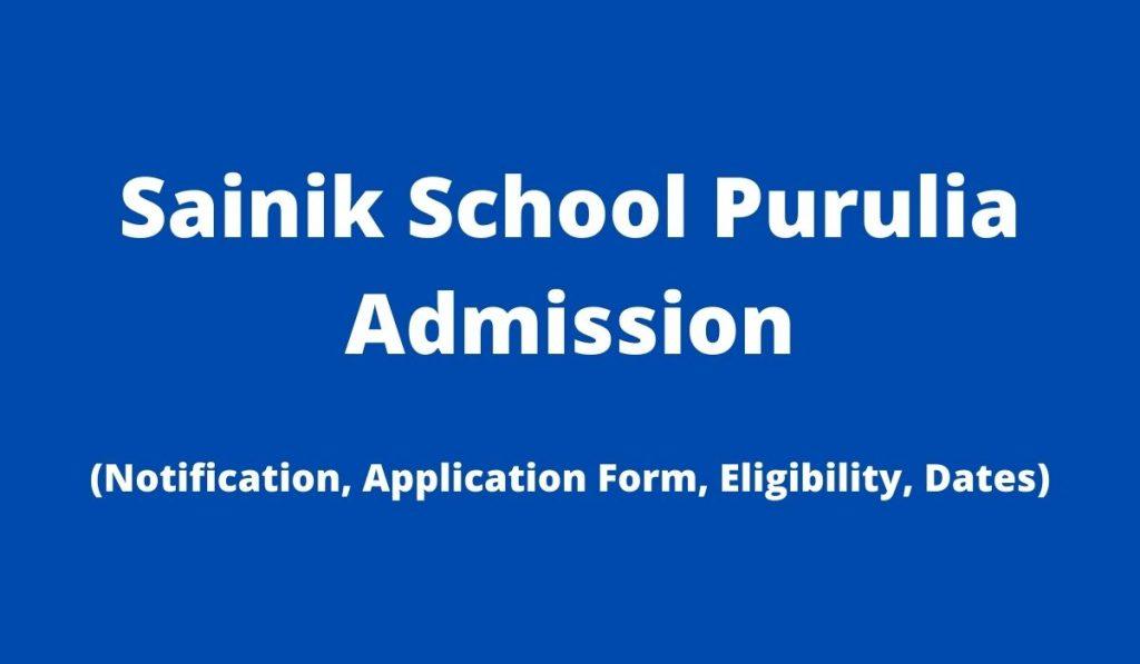 Sainik School Purulia Admission 2022-23 Application Form at sainikschoolpurulia.com, Apply Online