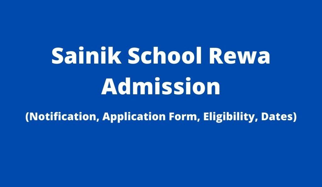 Sainik School Rewa Admission 2022-23 Application Form at www.sainikschoolrewa.ac.in Download Prospectus