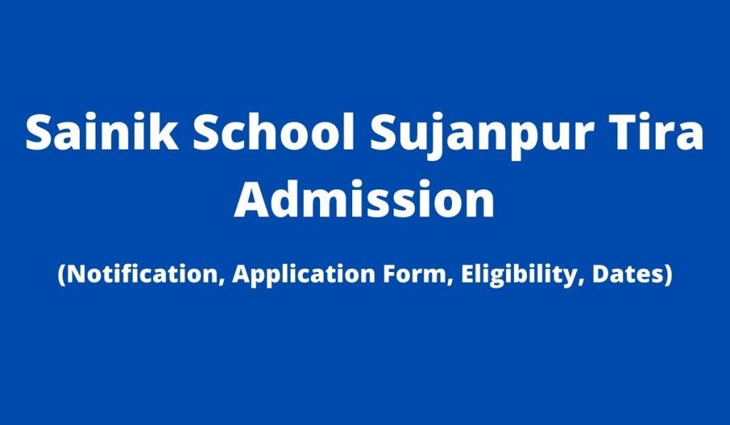 Sainik School Sujanpur Tira Admission 2022-23 Application Form at www.sainikschoolsujanpurtira.org