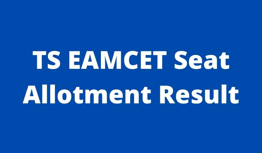 TS EAMCET Seat Allotment Result 2021 at eamcet.tsche.ac.in Phase 1st Provisional allotment List