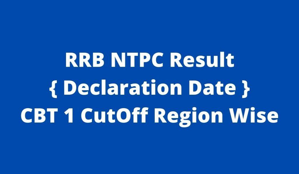 RRB NTPC Result 2021 { Declaration Date } CBT 1 Exam CutOff Marks Region Wise